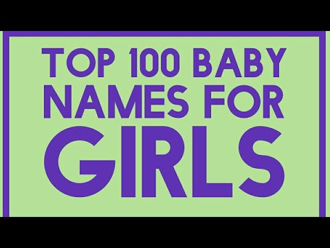 Top 100 Baby Names for Girls meaning unique 2018 a to z list
