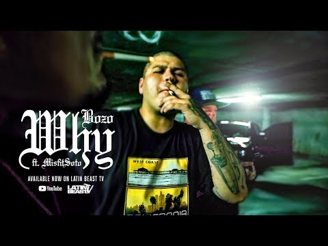 Bozo - Why Ft. Misfit Soto (Official Music Video)