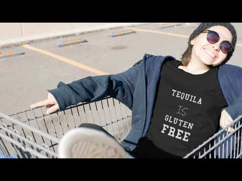 Tequila is gluten free SogiShirts Presents