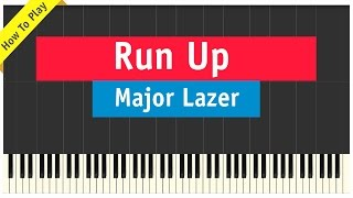 Major Lazer ft. Nicki Minaj - Run Up - Piano Cover (How To Play Tutorial)