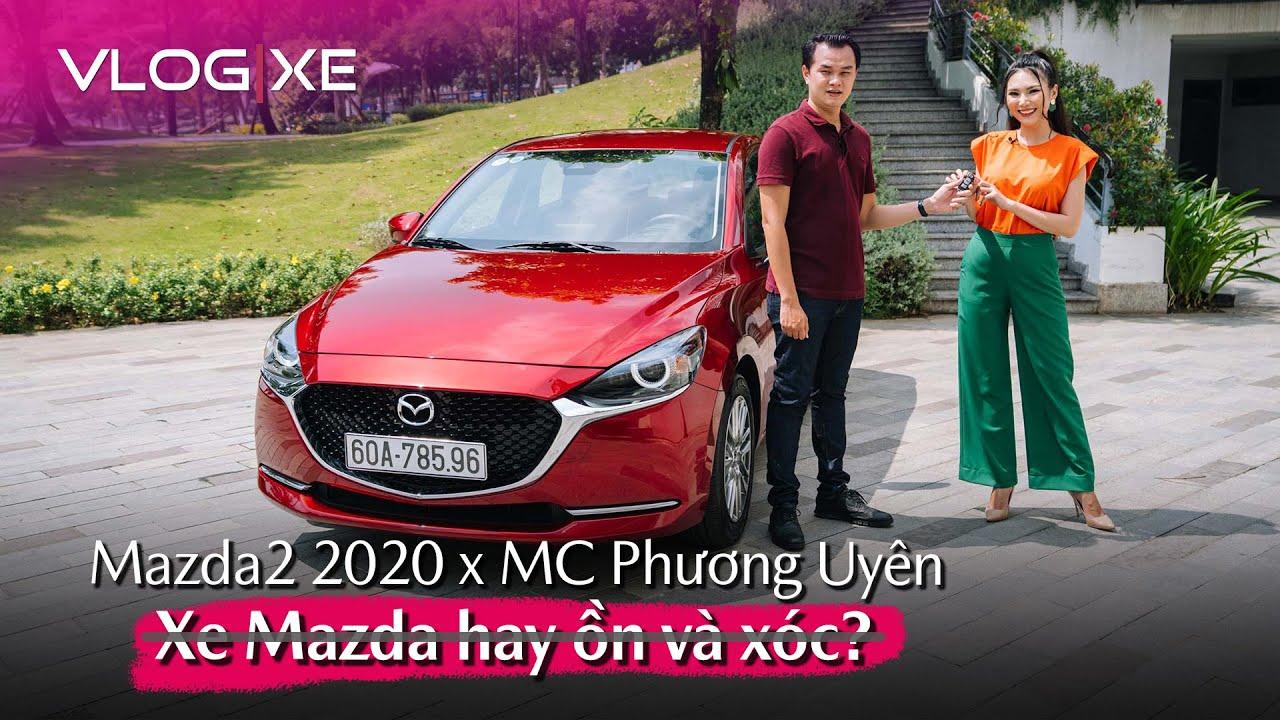 Trải nghiệm Mazda2 cùng MC Phương Uyên - Xóa bỏ định kiến Mazda ồn và không êm | Vlog Xe