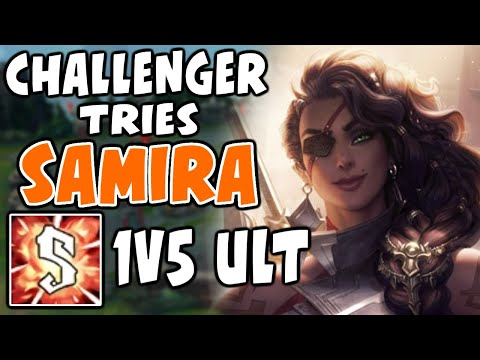 CHALLENGER tries NEW CHAMP SAMIRA | New Strongest Ult! | Challenger Samira - League of Legends