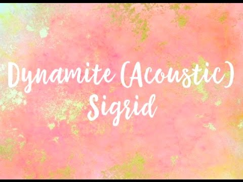 Dynamite (Acoustic) by Sigrid Lyric Video