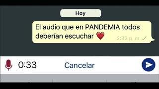 El Audio que en PANDEMIA todos deben escuchar !!!