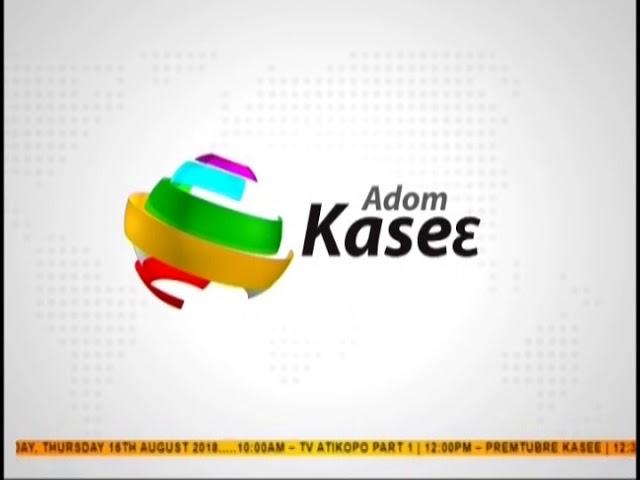 Premotobre Kasee on Adom TV (16-8-18)