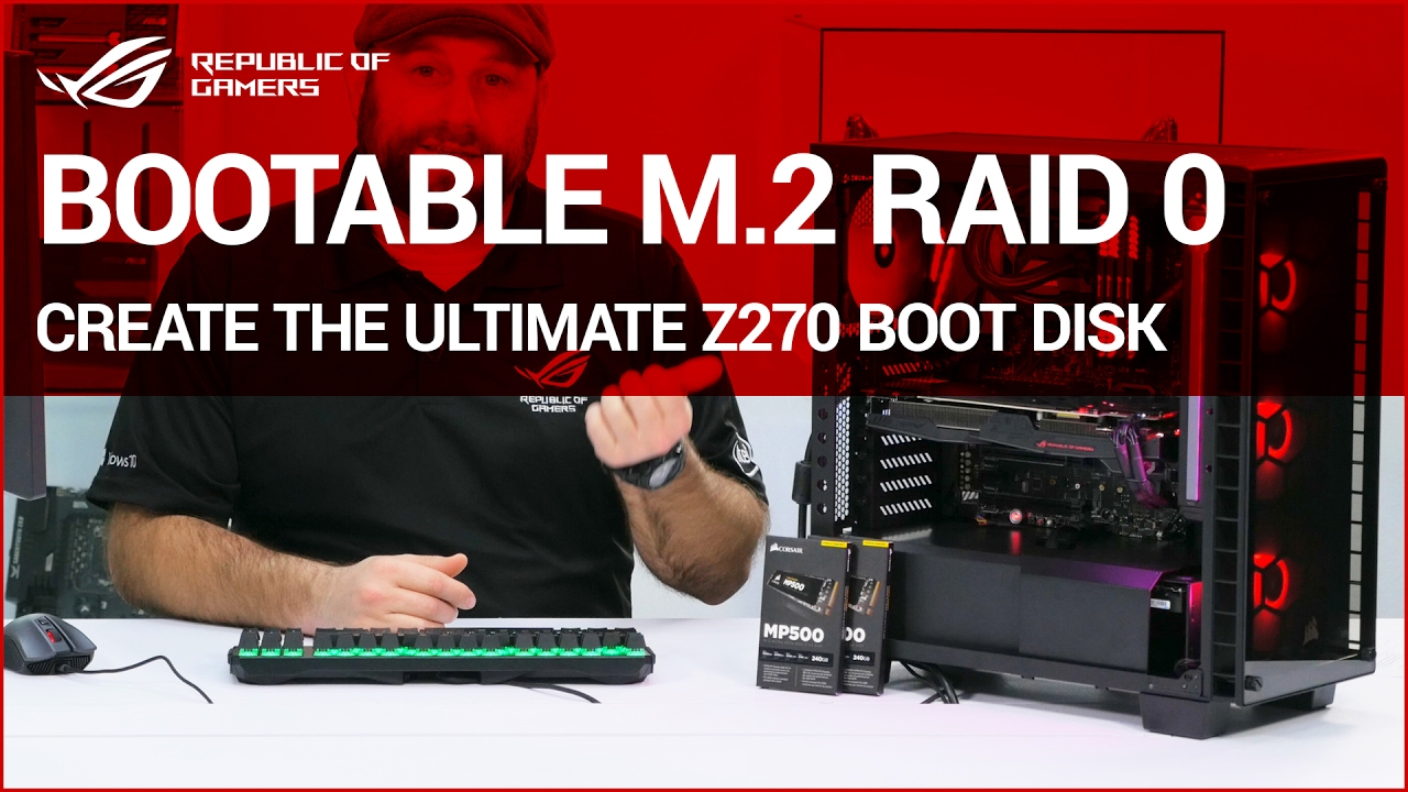 Z270 How to: Create a Bootable M 2 PCIe Raid Disk