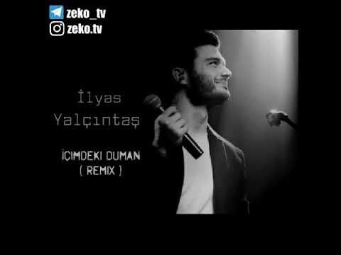 Ilyas Yalcintas Icimdeki Duman مترجمه Remix Youtube