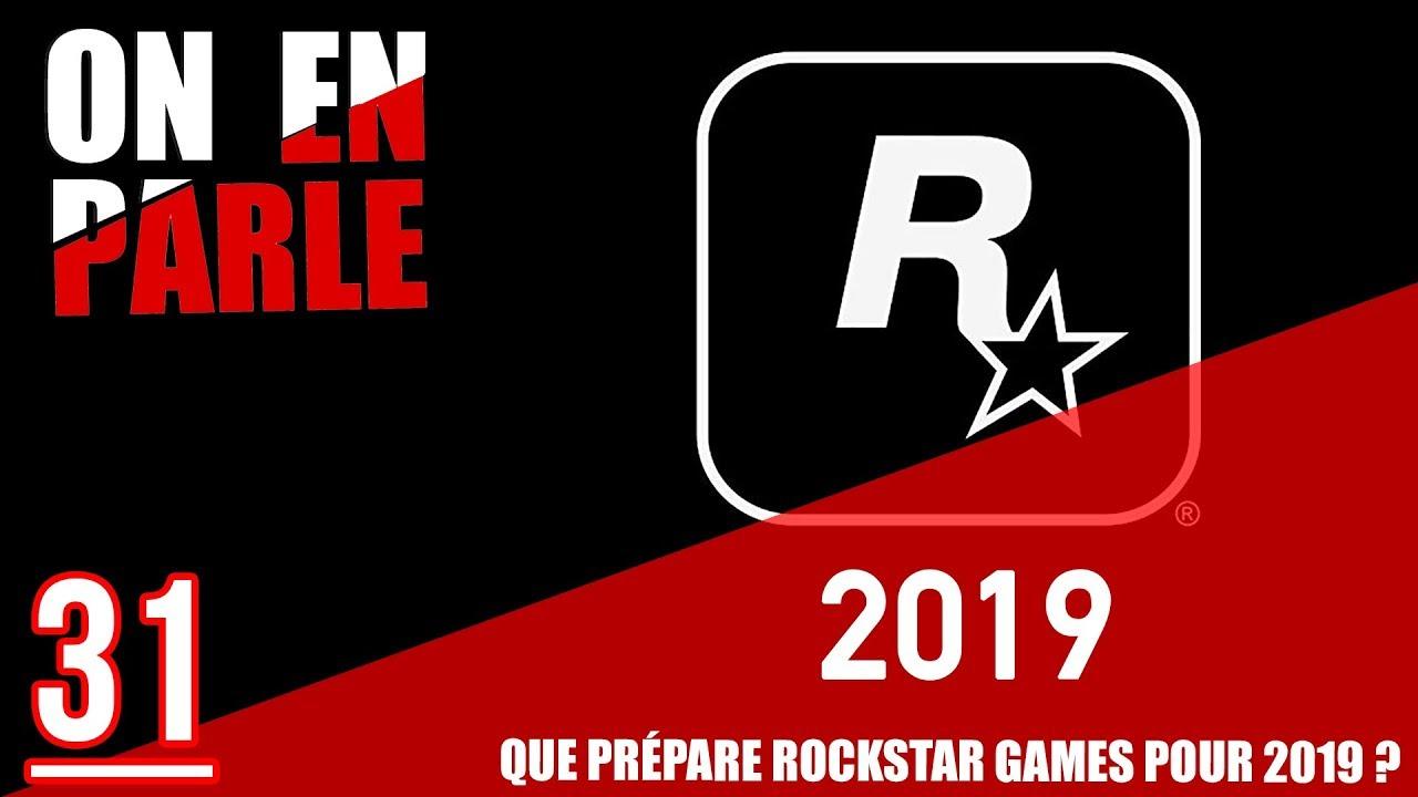 QUE PRÉPARE ROCKSTAR GAMES POUR 2019 ? (PRÉDICTIONS) - ON EN PARLE #31