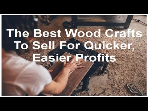 Woodworking Business Recommendations – Top Woodcrafts Created For Quicker Better Profits