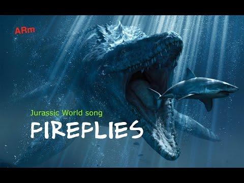 Jurassic world song Fireflies