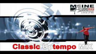 The Classic Uptempo MIX by Maine the AudioMan