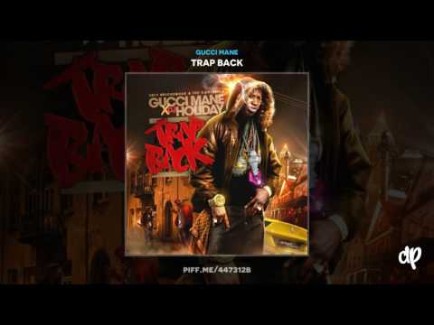 Gucci Mane -  Trap Back (Produced by Southside) (DatPiff Classic)
