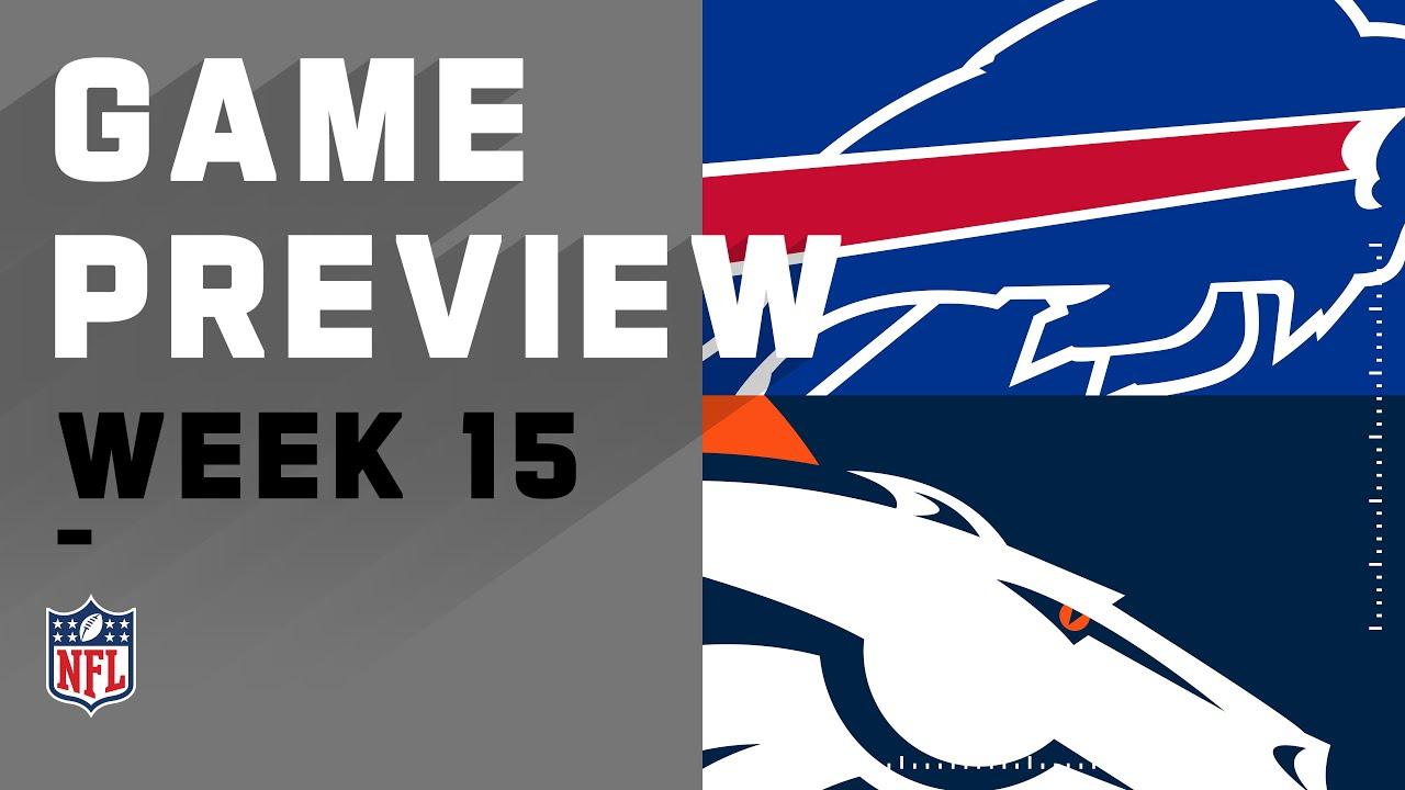 Buffalo Bills Vs Denver Broncos Nfl Week 15 Game Preview Youtube