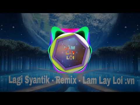 Siti Badriah - Lagi Syantik - Dj Tik Tok 2018 Remix - Lâm Record Music