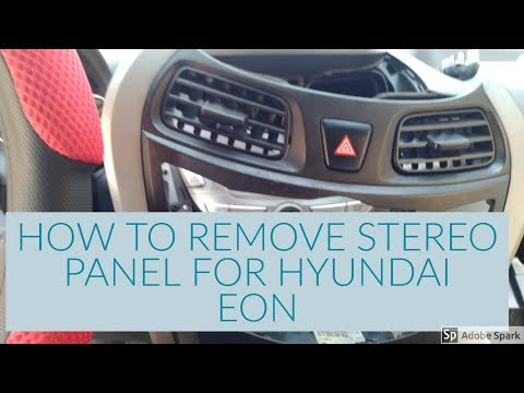 HOW TO REMOVE STEREO PANEL FOR HYUNDAI EON (ENGLISH)