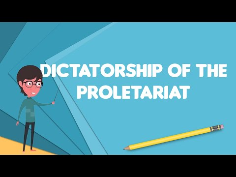 What Is Dictatorship Of The Proletariat?, Explain Dictatorship Of The Proletariat