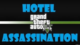 GTA5 - Playthrough - Lester - Hotel Assassination - 100% Gold - PS3 - Xbox 360