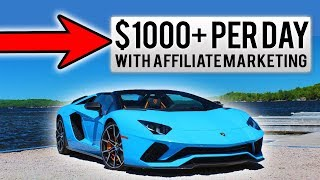 How to Make $1,000 Per Day With Affiliate Marketing (2019)