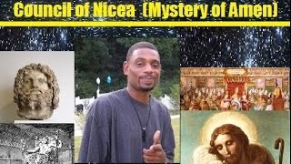 The True History of Jesus & The Council of Nicea  (Mystery of Amen) Part 2