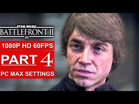 STAR WARS BATTLEFRONT 2 Gameplay Walkthrough Part 4 Campaign [1080p HD 60FPS PC] - No Commentary