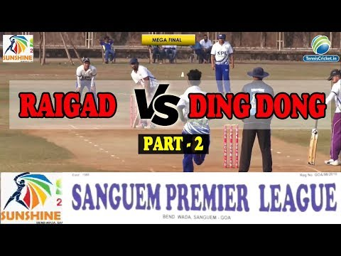 PART 2 | RAIGAD VS DING DONG MATCH   | SANGUEM PREMIER LEAGUE 2018-2019