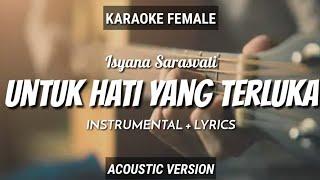 Untuk hati yang terluka - Isyana Sarasvati | Instrumental+Lyrics | by Ruang Acoustic Karaoke |Female