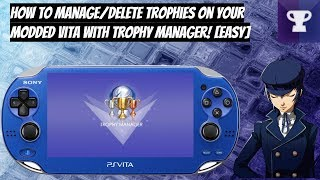 How To Manage/Delete Trophies On Your Modded Vita With Trophy Manager! [EASY]