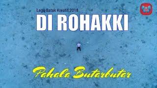 DI ROHAKKI - Pahala Butarbutar (Official Video) | Lagu Batak Terbaru & Terpopuler 2018