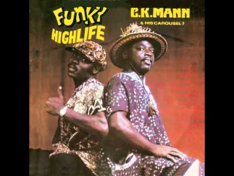 C. K. Mann & His Carousel 7 - Beebi A Odo Wo MEDLEY