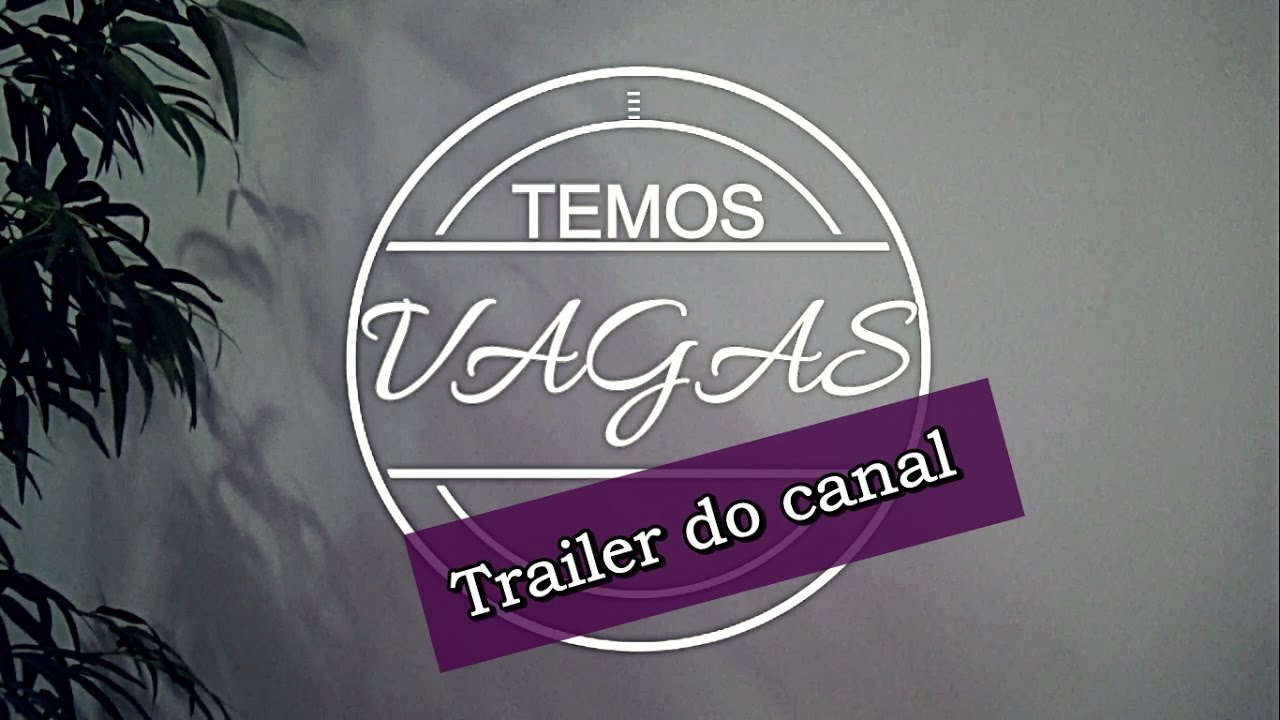 Temos Vagas Trailer canal 01