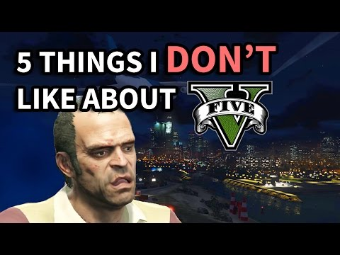 Top 5 Things I DON&39;T like about GTA V