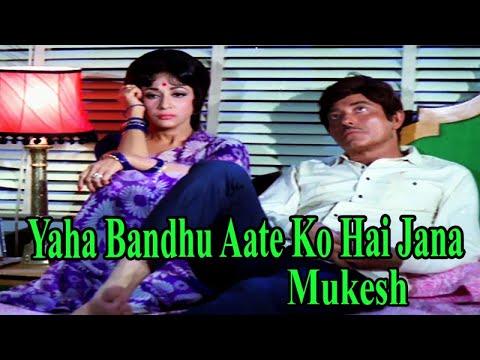 Yaha Bandhu Aate Ko Hai Jana   Mukesh   HD Video