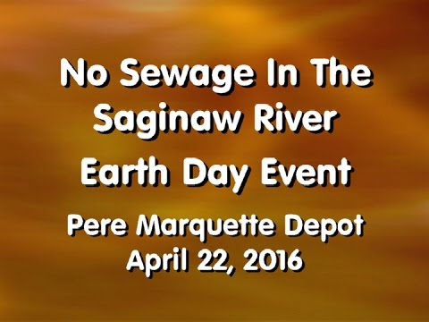 Bay Co. Environmental Affairs - No Sewage in the Saginaw River Event - April 22, 2016