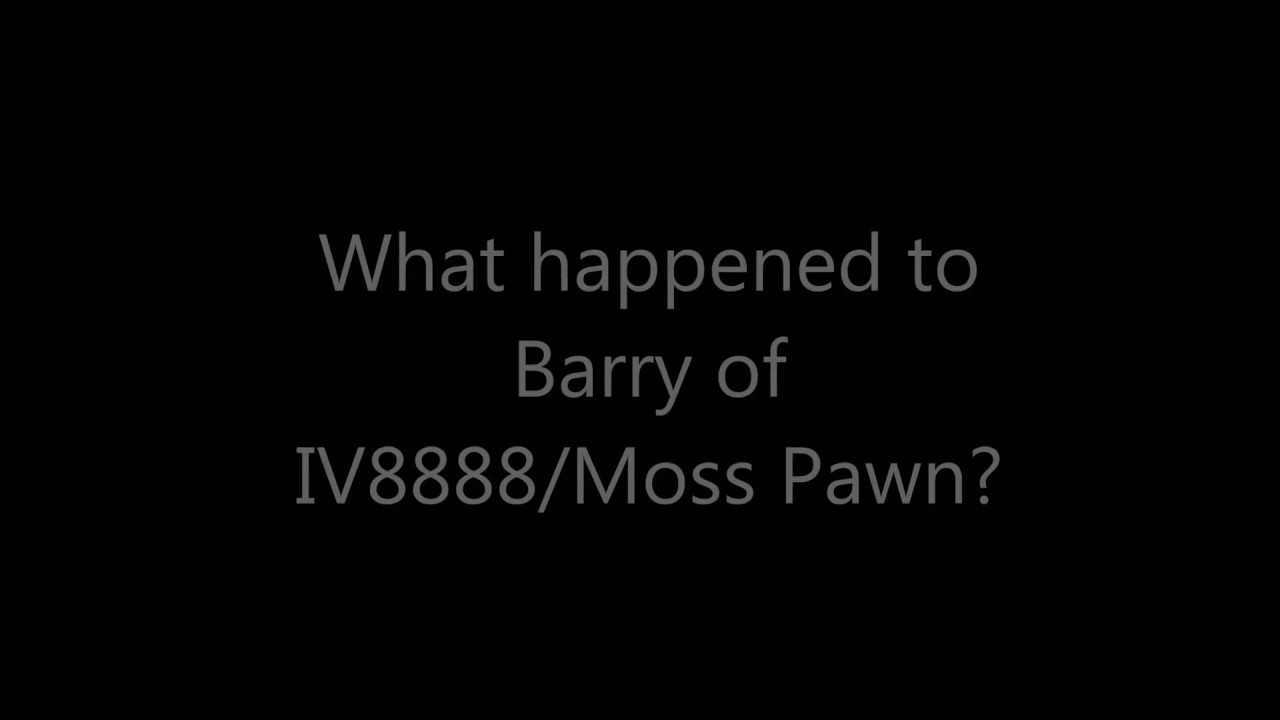 What Happened To Barry Of IVMoss Pawn YouTube - Us counties mugshots