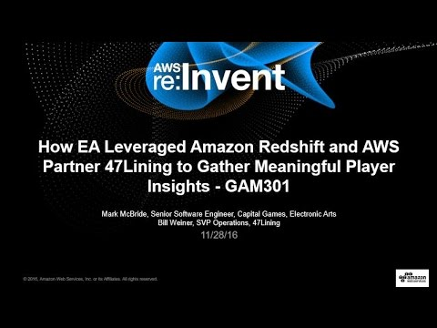 AWS re:Invent 2016: How EA Leveraged Redshift & 47Lining to Gather Player Insights (GAM301)