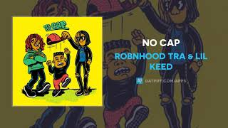 Robnhood Tra & Lil Keed - No Cap (AUDIO)