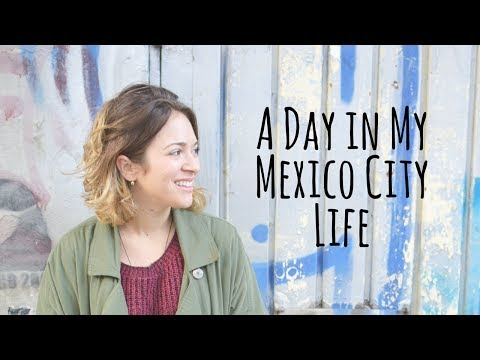 A Day in My Mexico City Life