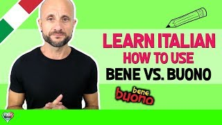 Learn Italian Phrases, Grammar and Culture Q&A - How to Use BENE vs BUONO [Ask Manu Italiano]