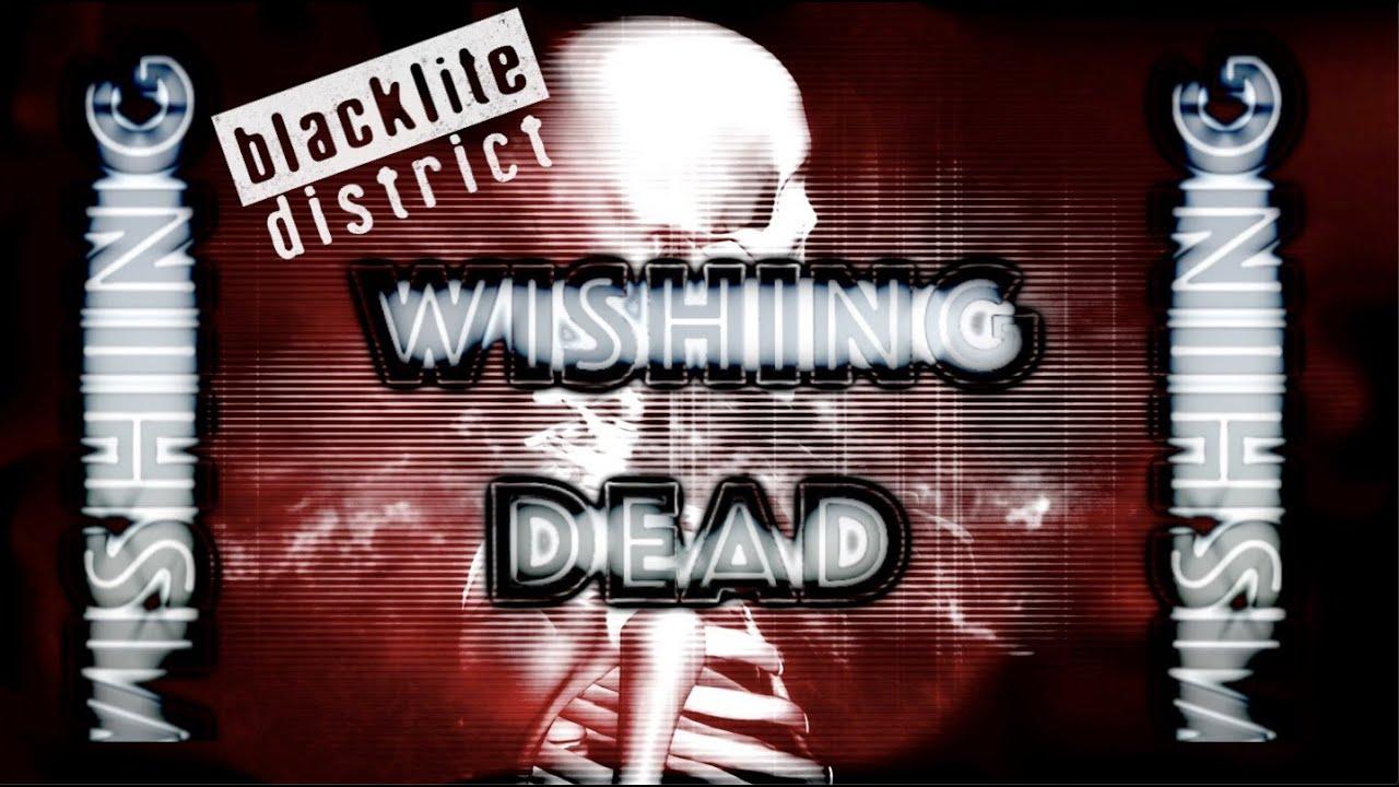 Blacklite District - Wishing Dead