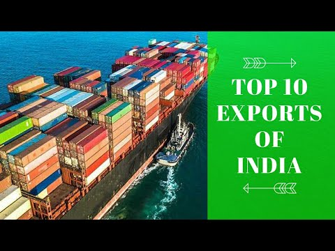 Top 10 Exports of India | Economics | Agreement | Products | Manufacturing | Income | Foreign