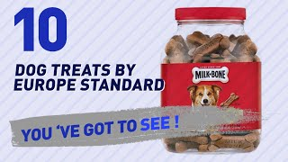 Dog Treats By Europe Standard // Top 10 Most Popular