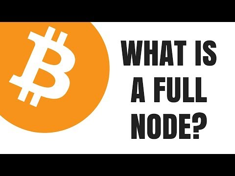 What is a Bitcoin Full Node? Why would I want one?