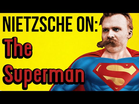 NIETZSCHE ON: The Superman