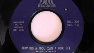 Play How Big a Fool (Can a Fool Be)