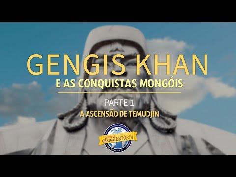 Gengis Khan e as conquistas mongóis (parte 1 de 3)
