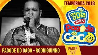 Rodriguinho e Gaab no Pagode do Gago (Parte 1) - 2018
