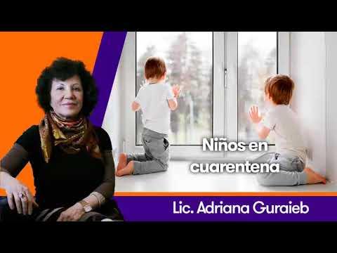 Niños en cuarentena - Lic. Adriana Guraieb