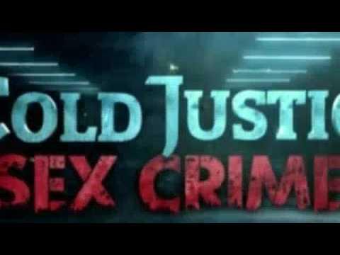 Download Cold Justice Sex Crimes   S01E09   A Case Not Forgotten
