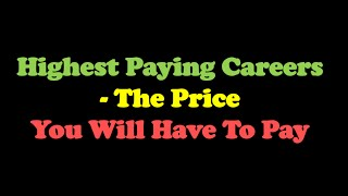 Highest Paying Careers - The Price You Will Have To Pay
