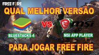 QUAL MELHOR VERSÃO BLUESTACKS 4 OU MSI APP PLAYER | FREE FIRE
